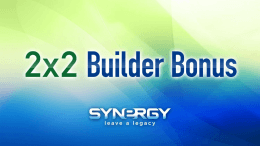 2x2 Builder Bonus - Synergy WorldWide