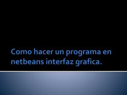 Como hacer un programa en netbeans interfaz