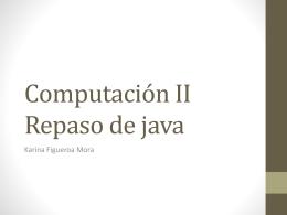 Computación II Repaso de java - Área de Computación FISMAT