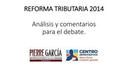 REFORMA TRIBUTARIA 2014 Análisis y Comentarios Para el Debate.