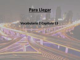 Para Llegar Vocabulario 2 Capítulo 13 El ferrocarril La calle La