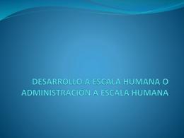DESARROLLO A ESCALA HUMANA O ADMINISTRACIÓN A