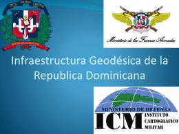 La Infraestructura Geodésica de la República Dominicana
