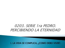 0203. SERIE 1RA DE PEDRO. PERCIBIENDO LA ETERNIDAD