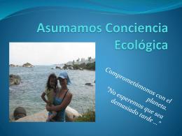 Tomemos Conciencia Ecológica