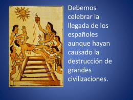 Debemos celebrar la llegada de los espanoles aunque hayan