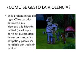 ¿CÓMO SE GESTÓ LA VIOLENCIA?