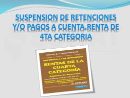 SUSPENSION DE RETENCIONES Y/O PAGOS A CUENTA.RENTA