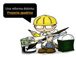Una reforma distinta Proyecto apadrina