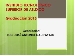 INSTITUTO TECNOLÓGICO SUPERIOR DE ATLIXCO Graduación