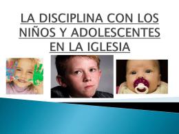 LA DISCIPLINA CON LOS NIÑOS Y ADOLESCENTES EN LA IGLESIA