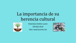 La importancia de su herencia cultural