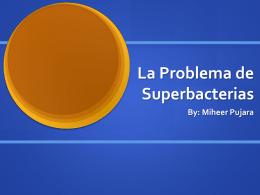 La Problema de Superbacterias