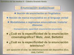 Semiótica de los medios II – Cátedra Graciela Varela Enunciación