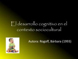 El desarrollo cognitivo en el contexto sociocultural