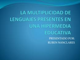 la multiplicidad de lenguajes presentes en una