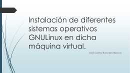 Instalación de diferentes sistemas operativos GNU/Linux en dicha