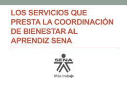 Los servicios que presta la Coordinación de Bienestar al Aprendiz