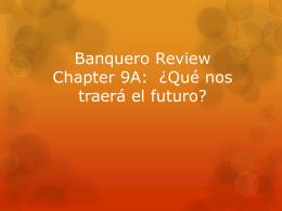 Banquero Review Chapter 9A: ¿Qué nos traerá el futuro?