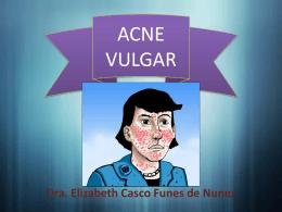 ACNE VULGAR - patologiaunicah