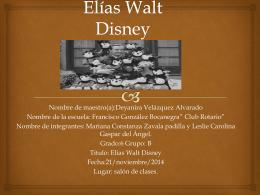 Elías Walt Disney - Deyanira Velázquez Alvarado