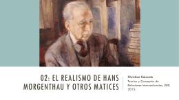 02: el realismo de hans morgenthau y otros matices