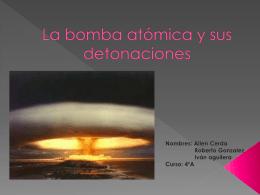 La bomba atómica y sus detonaciones