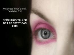 SEMINARIO TALLER DE LAS ESTÉTICAS 2013 Nietzsche