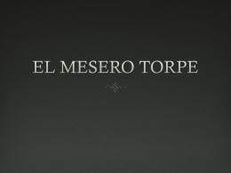 EL MESERO TORPE