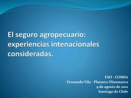 El seguro agropecuario: experiencias intenacionales consideradas.
