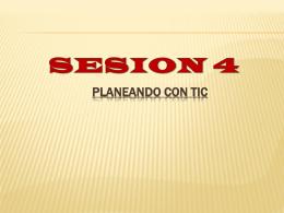Planeando con TIC SESION 4