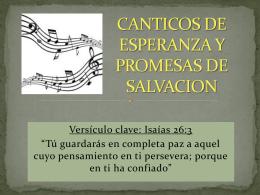 CANTICOS DE ESPERANZA Y PROMESAS DE SALVACION