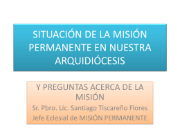 SITUACIÓN DE LA MISIÓN PERMANENTE EN NUESTRA