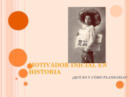 motivador inicial en historia ¿qué es y cómo planearlo?