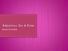 Adjectives w/ Ser & Estar