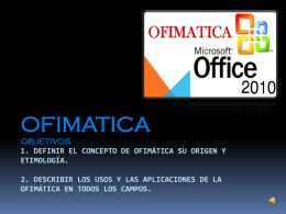 OFIMATICA terminada powerpoint - informaticaeducativaunah-vs