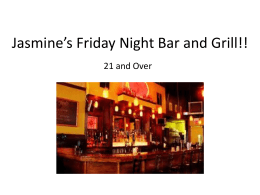 Jasmine*s Friday Night Bar and Grill!!