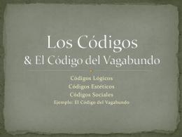 Los Códigos & El Código del Vagabundo
