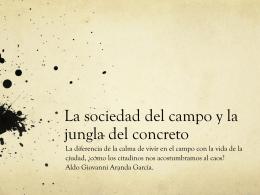 La sociedad del campo y la jungla del concreto