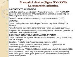 El español clásico (Siglos XVI-XVII). La expansión atlántica.