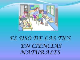 EL USO DE LAS TICS EN CIENCIAS NATURALES