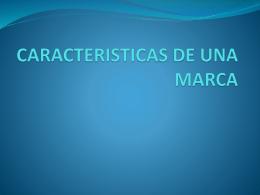 CARACTERISTICAS DE UNA MARCA