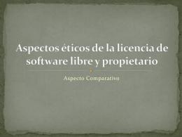 Aspectos éticos de la licencia de software libre y propietario