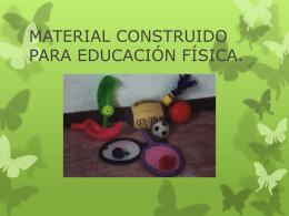 MATERIAL CONSTRUIDO PARA EDUCACIÓN FÍSICA.