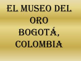 El Museo Del Oro Bogotá, Colombia