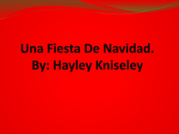 Una Fiesta De Navidad. By Hayley, Tiffany, and Polly.