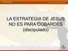 la estrategia de jesus no es para cobardes