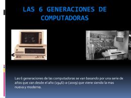 LAS 16 GENERACIONES DE COMPUTADORAS