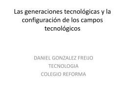 Las generaciones tecnológicas y la configuración de los