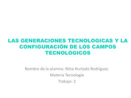 LAS GENERACIONES TECNOLOGICAS Y LA CONFIGURACIÓN